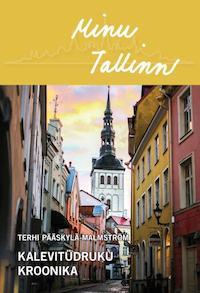 Terhi Pääskylä-Malmström: Minu Tallinn